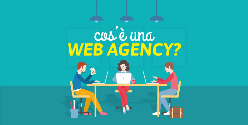 Cos'è una Web Agency?