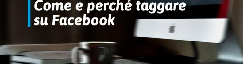 Come e perchè taggare su Facebook