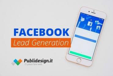 Cosa è la Lead generation di Facebook e il tutorial su come usare le Ads