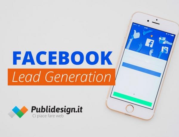 Facebook Lead generation come funziona: il tutorial per ottenere contatti con le Ads