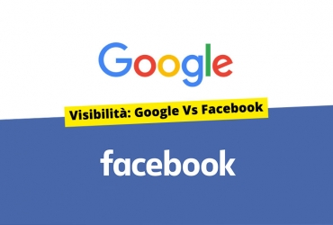 Visibilità: Google o Facebook?